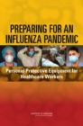 Preparing for an Influenza Pandemic : Personal Protective Equipment for Healthcare Workers - eBook
