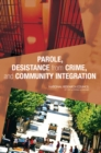 Parole, Desistance from Crime, and Community Integration - eBook