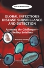 "Global Infectious Disease Surveillance and Detection : Assessing the Challengesa¬""Finding Solutions: Workshop Summary - eBook"