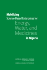 Mobilizing Science-Based Enterprises for Energy, Water, and Medicines in Nigeria - eBook