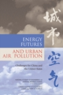 Energy Futures and Urban Air Pollution : Challenges for China and the United States - eBook