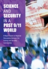 Science and Security in a Post 9/11 World : A Report Based on Regional Discussions Between the Science and Security Communities - eBook