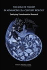The Role of Theory in Advancing 21st-Century Biology : Catalyzing Transformative Research - eBook