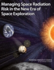 Managing Space Radiation Risk in the New Era of Space Exploration - eBook