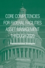 Core Competencies for Federal Facilities Asset Management Through 2020 : Transformational Strategies - eBook