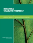 Bioinspired Chemistry for Energy : A Workshop Summary to the Chemical Sciences Roundtable - eBook