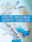 Persistent Forecasting of Disruptive Technologies - eBook