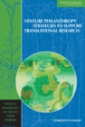 Venture Philanthropy Strategies to Support Translational Research : Workshop Summary - eBook