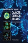 Improving the Quality of Cancer Clinical Trials : Workshop Summary - eBook