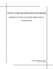 State Voter Registration Databases : Immediate Actions and Future Improvements: Interim Report - eBook