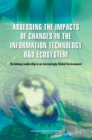 Assessing the Impacts of Changes in the Information Technology R&D Ecosystem : Retaining Leadership in an Increasingly Global Environment - eBook