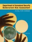 Department of Homeland Security Bioterrorism Risk Assessment : A Call for Change - eBook