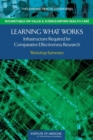 Learning What Works : Infrastructure Required for Comparative Effectiveness Research: Workshop Summary - eBook