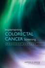 Implementing Colorectal Cancer Screening : Workshop Summary - eBook