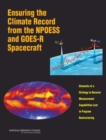 Ensuring the Climate Record from the NPOESS and GOES-R Spacecraft : Elements of a Strategy to Recover Measurement Capabilities Lost in Program Restructuring - eBook