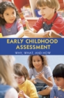 Early Childhood Assessment : Why, What, and How - eBook