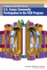 A Review of the DOE Plan for U.S. Fusion Community Participation in the ITER Program - eBook