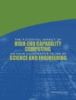 The Potential Impact of High-End Capability Computing on Four Illustrative Fields of Science and Engineering - eBook