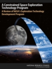 A Constrained Space Exploration Technology Program : A Review of NASA's Exploration Technology Development Program - eBook