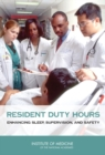 Resident Duty Hours : Enhancing Sleep, Supervision, and Safety - eBook