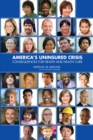 America's Uninsured Crisis : Consequences for Health and Health Care - eBook