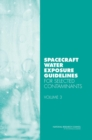 Spacecraft Water Exposure Guidelines for Selected Contaminants : Volume 3 - eBook