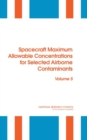 Spacecraft Maximum Allowable Concentrations for Selected Airborne Contaminants : Volume 5 - eBook