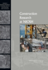 Construction Research at NIOSH : Reviews of Research Programs of the National Institute for Occupational Safety and Health - eBook