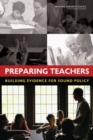 Preparing Teachers : Building Evidence for Sound Policy - eBook