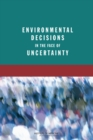 Environmental Decisions in the Face of Uncertainty - eBook