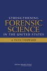 Strengthening Forensic Science in the United States : A Path Forward - eBook