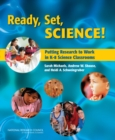 Ready, Set, SCIENCE! : Putting Research to Work in K-8 Science Classrooms - eBook