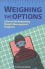 Weighing the Options : Criteria for Evaluating Weight-Management Programs - eBook