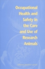 Occupational Health and Safety in the Care and Use of Research Animals - eBook