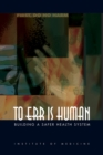 To Err Is Human : Building a Safer Health System - eBook