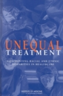 Unequal Treatment : Confronting Racial and Ethnic Disparities in Health Care - eBook