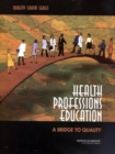 Health Professions Education : A Bridge to Quality - eBook