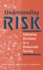 Understanding Risk : Informing Decisions in a Democratic Society - eBook