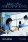 Keeping Patients Safe : Transforming the Work Environment of Nurses - eBook
