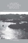 Valuing Ecosystem Services : Toward Better Environmental Decision-Making - eBook