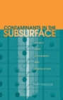 Contaminants in the Subsurface : Source Zone Assessment and Remediation - eBook