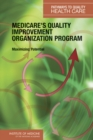 Medicare's Quality Improvement Organization Program : Maximizing Potential - eBook