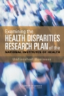 Examining the Health Disparities Research Plan of the National Institutes of Health : Unfinished Business - eBook