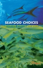 Seafood Choices : Balancing Benefits and Risks - eBook