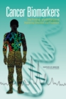 Cancer Biomarkers : The Promises and Challenges of Improving Detection and Treatment - eBook