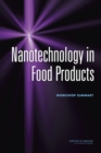 Nanotechnology in Food Products : Workshop Summary - eBook
