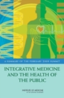 Integrative Medicine and the Health of the Public : A Summary of the February 2009 Summit - eBook