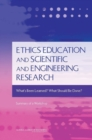 Ethics Education and Scientific and Engineering Research : What's Been Learned? What Should Be Done? Summary of a Workshop - eBook