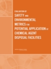Evaluation of Safety and Environmental Metrics for Potential Application at Chemical Agent Disposal Facilities - eBook