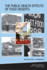 The Public Health Effects of Food Deserts : Workshop Summary - eBook